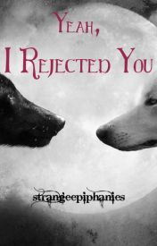 yeah-i-rejected-you