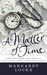 A Matter of Time by Margaret Locke