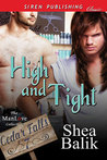 High and Tight by Shea Balik