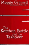 The Ketchup Bottle and the takeover