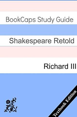 Richard III With Side-By-Side Modern English Translation (Shakespeare Side-By-Side Translation Book 1)