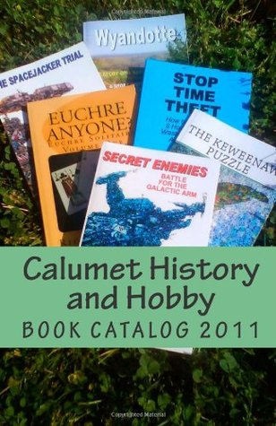 Calumet History and Hobby: Book Catalog - 2009