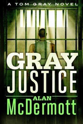 Ebook Gray Justice by Alan McDermott DOC!