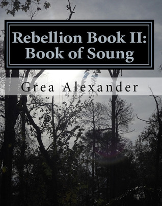 Rebellion Book II by Grea Alexander
