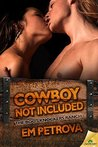 Cowboy Not Included (Boot Knockers Ranch #6)