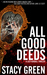 All Good Deeds (Lucy Kendall #1) by Stacy Green