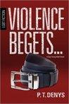 Violence Begets...