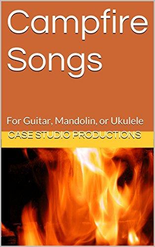 Campfire Songs: For Guitar, Mandolin, or Ukulele