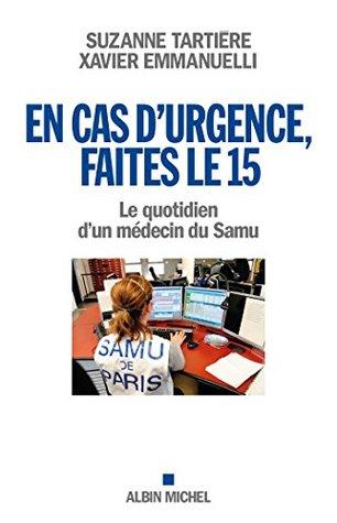 En cas d'urgence, faites le 15 : Le quotidien d'un médecin du Samu