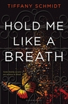 Hold Me Like a Breath (Once Upon a Crime Family, #1)