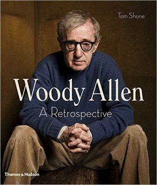 Woody Allen: A Retrospective par Tom Shone