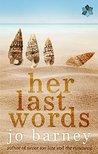 Her Last Words by Jo Barney