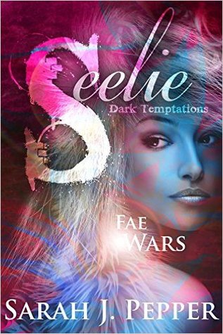 Seelie (Fae Wars, #1)