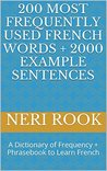 200 Most Frequently Used French Words + 2000 Example Sentences by Neri Rook