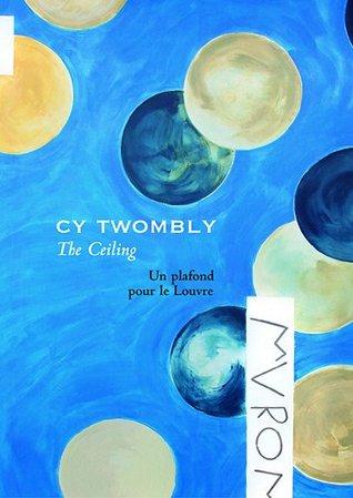 Cy Twombly, the Ceiling: un plafond pour le Louvre
