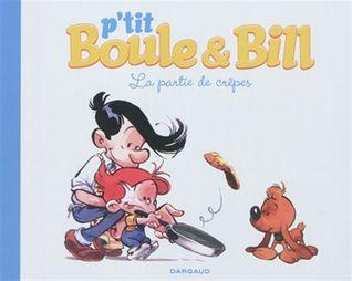 La partie de crèpes (p'tit Boule et Bill, tome1)