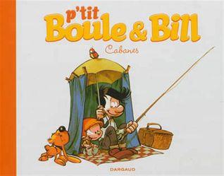 Cabanes (p'tit Boule et Bill, tome 3)