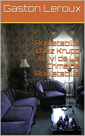 Rouletabille chez Krupp suivi de Le Crime de Rouletabille