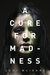 A Cure for Madness by Jodi McIsaac