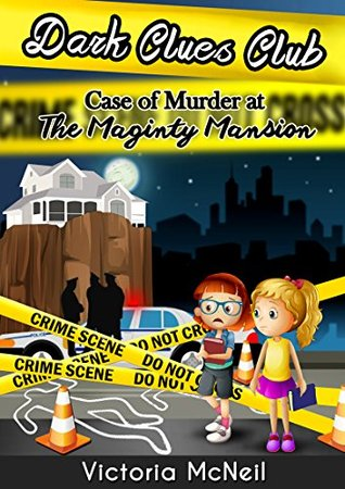 Dark Clues Club (Kids Detective Book, Children's Books ages 7-12 Popular Books for Kids): Murder at the Maginty Mansion (Dark Clues Club Kids Detective Book, Children's Books ages 7-12 Popular)