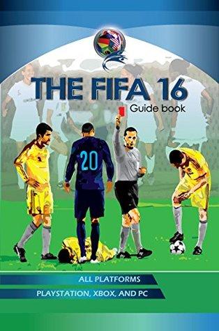 The FIFA 16 Guidebook: FIFA 16