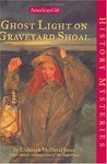 Ghost Light on Graveyard Shoal (American Girl History Mysteries, #21)