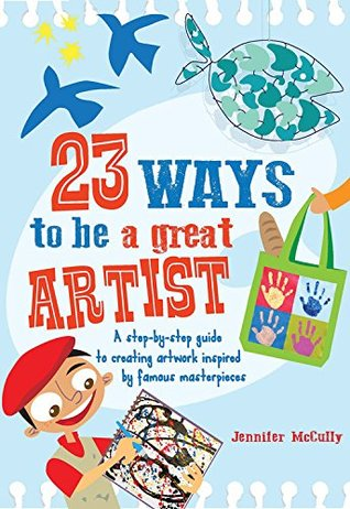 23 Ways to be a Great Artist: A step-by-step guide to creating artwork inspired by famous masterpieces Descargar audiolibros en alemán