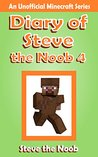 Diary of Steve the Noob 4 by Steve the Noob