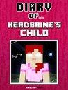 Diary of Herobrin...