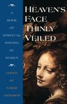Heaven's Face, Thinly veiled: A Book of Spiritual Writing by Women