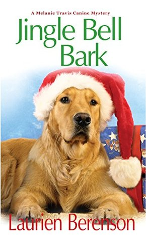 Jingle Bell Bark (A Melanie Travis Mystery)