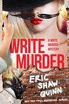 Write Murder (A Write Murder Mystery, # 1)