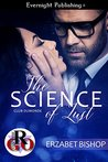 The Science of Lust by Erzabet Bishop