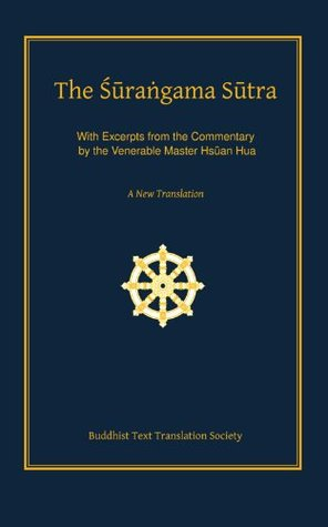 The Surangama Sutra - A New Translation with Excerpts from the Commentary by the Venerable Master Hsuan Hua