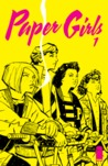 Paper Girls #1 by Brian K. Vaughan
