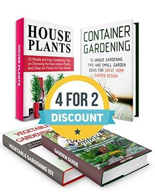Gardening Box Set: 20 Vegetables To Grow in Your Garden. 49 Tips For Great Home Garden and Choosing the Best Indoor Plants for Rain Garden