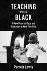 Teaching While Black in New York City's Public Schools