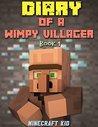 Diary of a Wimpy Villager: Book 1 (Minecraft Diary, Minecraft Handbook)