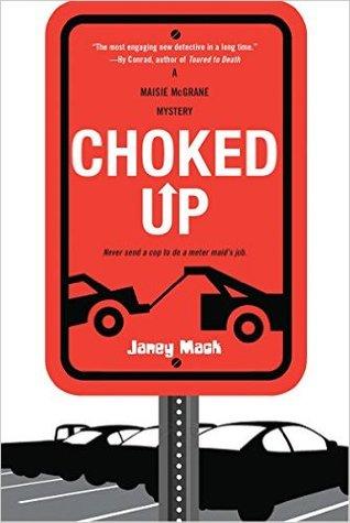 Choked Up (Maisie McGrane Mystery #2)