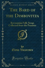 The Bard Of The Dimbovitza: Romanian Folk Songs Collected From The Peasants