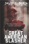 The Great American Slasher by David C. Hayes