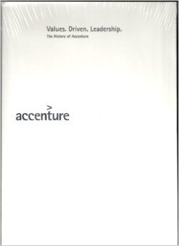Values Driven Leadership: The History of Accenture
