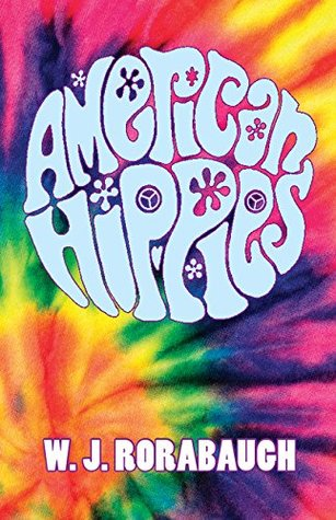 American Hippies by W. J. Rorabaugh
