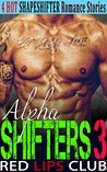 Romance: Shifter Romance Collection Boxset - Alpha Shifter 3 (Contemporary Steamy Alpha Stepbrother Pregnancy Romance) (Alien Werewolf Dragon BBW Shapeshifter Anthologies)