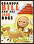 Grandpa Bill and His 1000 Dogs by Iris Pickler