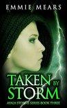 Taken By Storm (Ayala Storme #3)