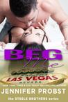 Beg Me by Jennifer Probst