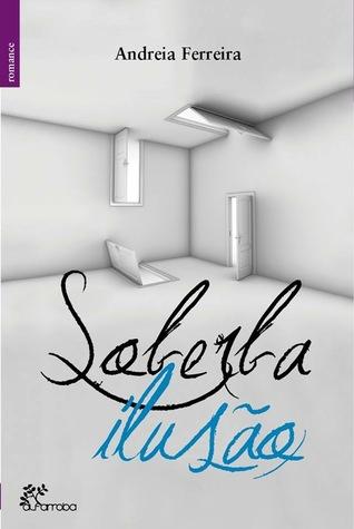 Soberba Ilusão (Trilogia Soberba, #3)