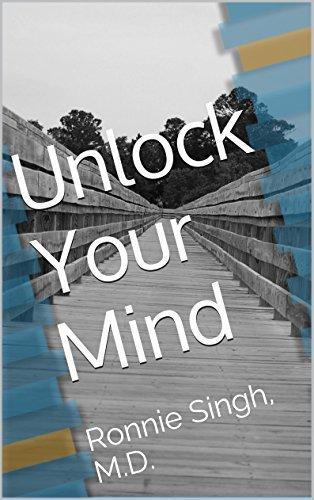Unlock Your Mind: Ronnie Singh, M.D.