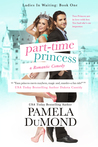Part-time Princess (Ladies in Waiting #1)